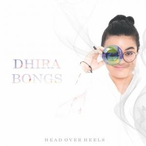 Dhira Bongs-Head Over Heels